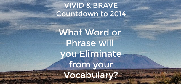 What Word Will You Eliminate in 2014?