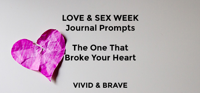 Journal Prompt - The One That Broke Your Heart
