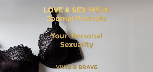 Love & Sex Series of Journal Prompts #2 - Your Personal Sexuality