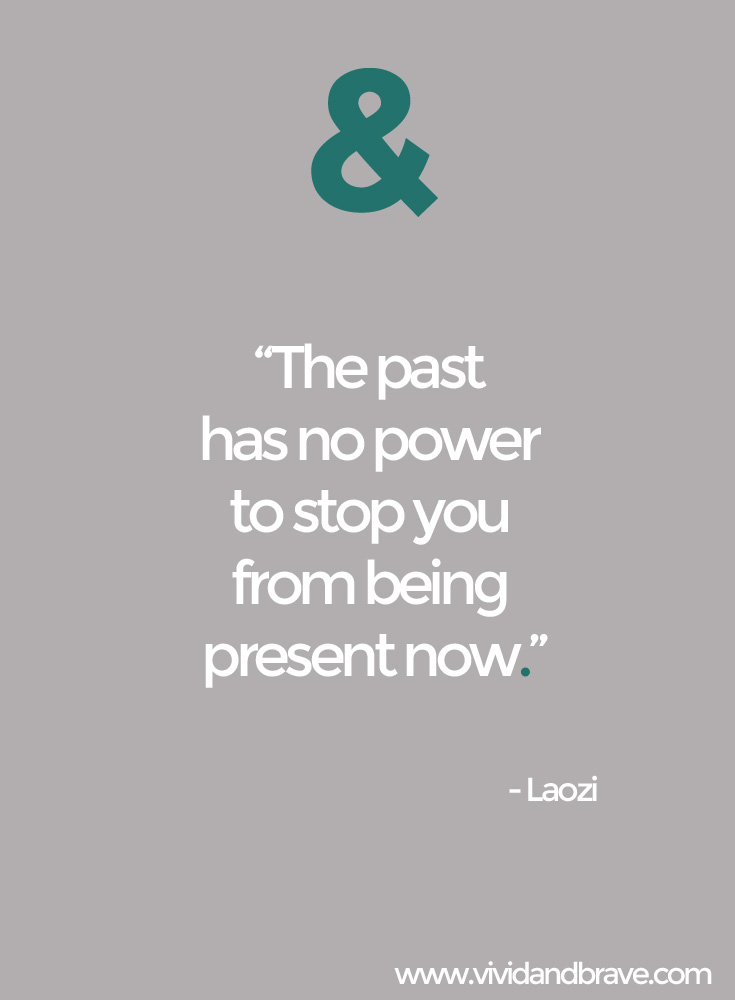 The Past Has No Power – Laozi
