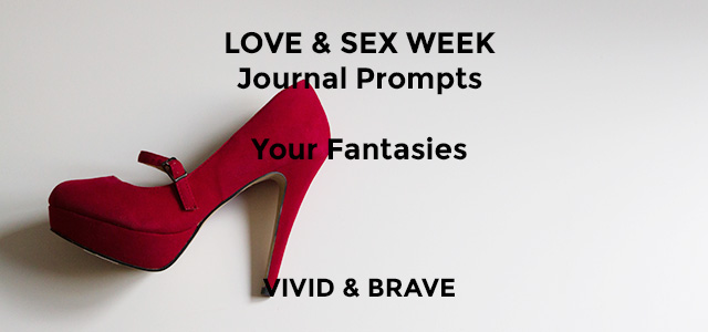 Love & Sex Series Journal Prompt - Your Fantasies