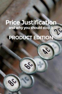 Price Justification: Product Edition