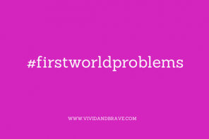 #firstworldproblems