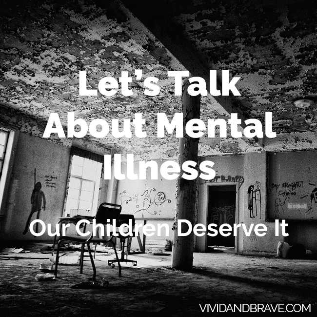 Let's Talk about Mental Illness - our Children Deserve It.