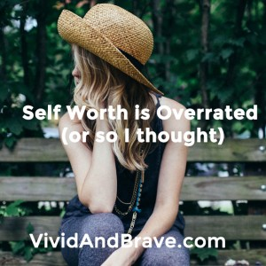 Self Worth is Overrated by Lindsay Jane