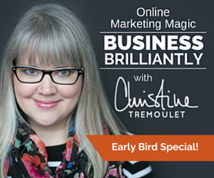 Business Brilliantly with Christine Tremoulet - Online Marketing Magic - Course for Entrepreneurs